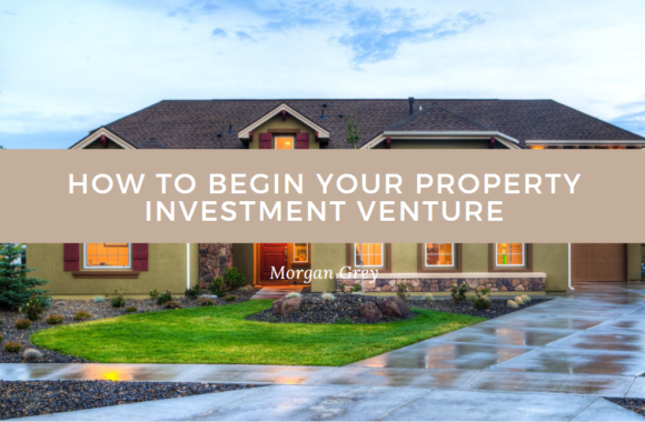 how to begin your property venture